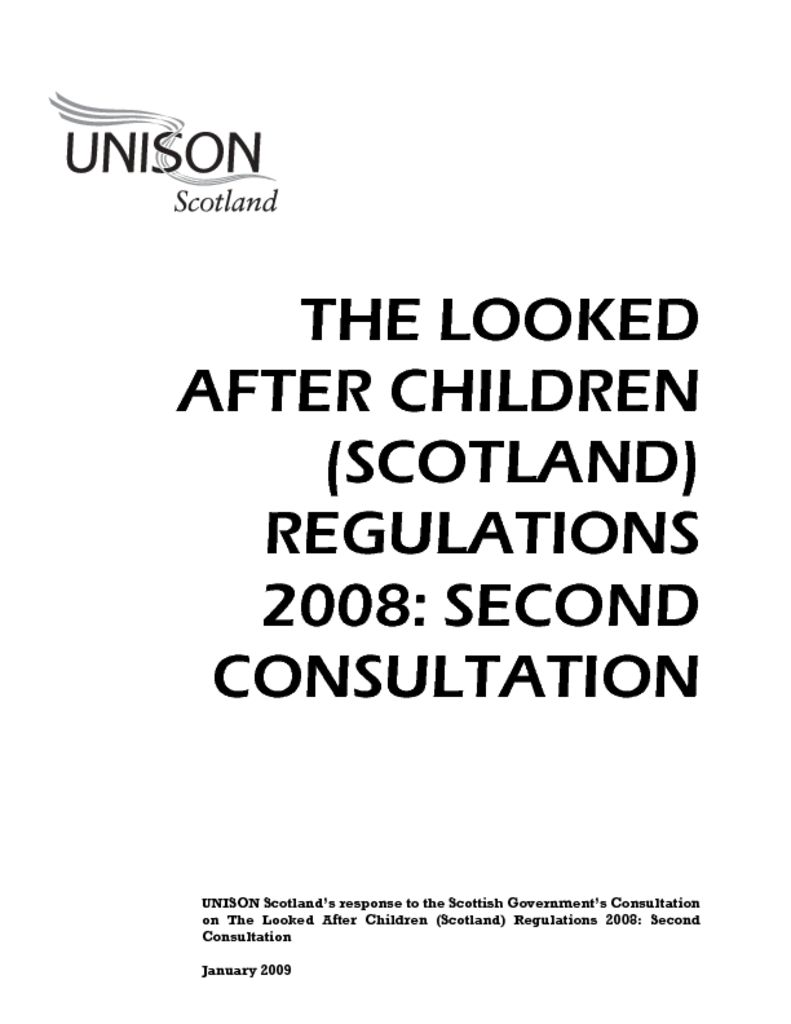 THE LOOKED AFTER CHILDREN (SCOTLAND) REGULATIONS 2008: SECOND CONSULTATION