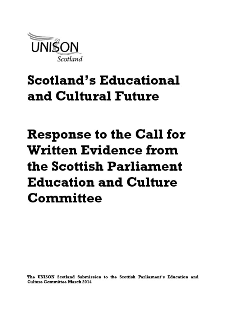 thumbnail of ScotlandsEducation+CulturalFuture_UNISONResponsetoSPEduc+CultureCttee_Mar2014